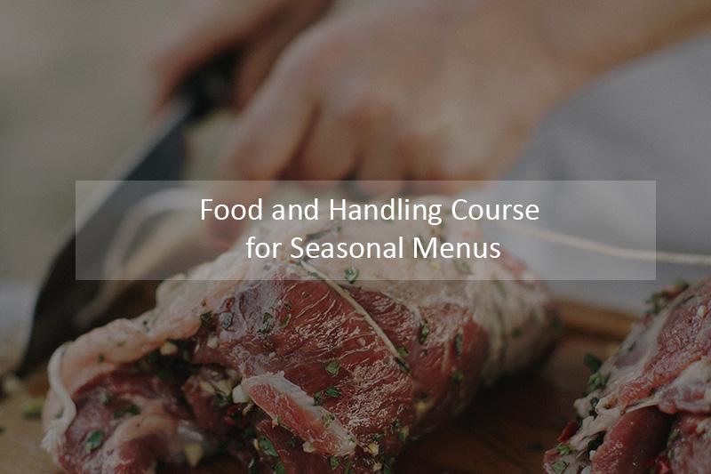 Food Handling Course for Seasonal Menus