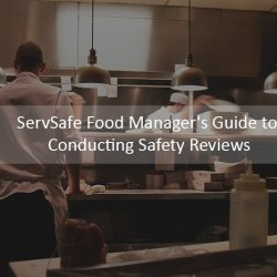 ServSafe Food Managers Guide to Conducting Safety Reviews