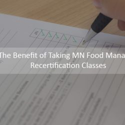 The-Benefit-of-Taking-MN-Food-Manager-Recertification-Classes