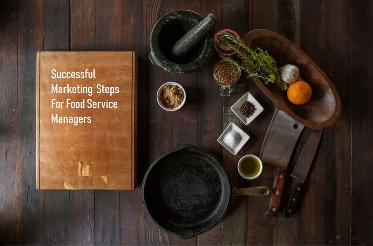 Marketing Strategy Tips for Food Service Managers